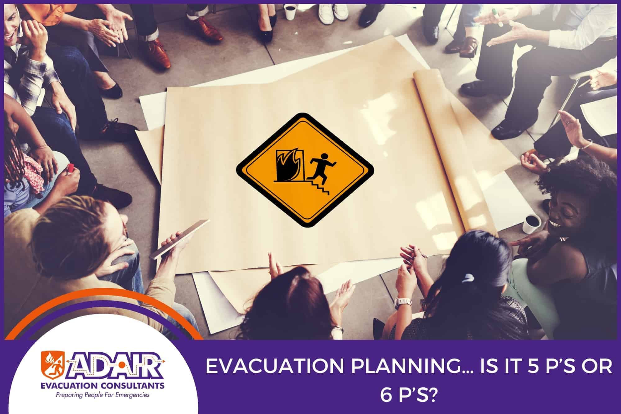 Evacuation planning… is it 5 P's or 6 P's